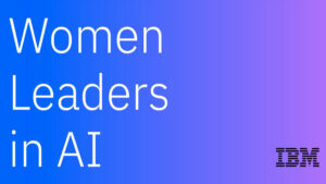 Dos españolas entre las Mujeres Líderes en IA reconocidas por IBM en 2021