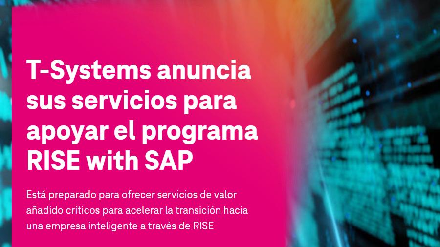 T-Systems anuncia sus servicios para apoyar el programa RISE with SAP