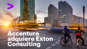 Accenture anuncia su intención de adquirir la consultora de estrategia  y gestión empresarial Exton Consulting