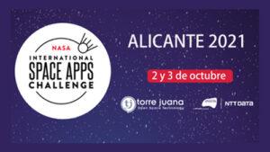 Space Apps Challenge 2021. Vuelve el reto de la NASA a Alicante de la mano de everis NTT Data y Torre Juana OST